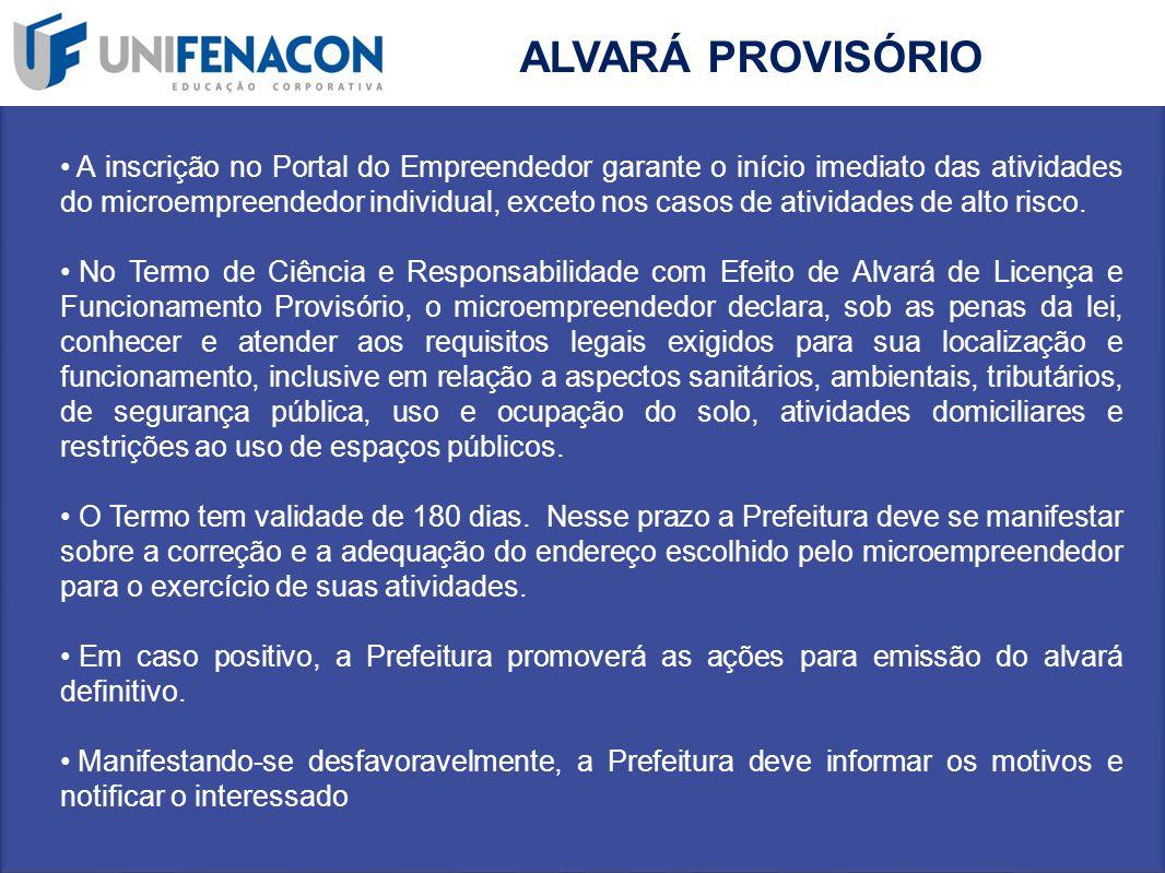 ALVARÁ PROVISÓRIO A inscrição no Portal do Empreendedor garante o início imediato das atividades do microempreendedor individual, exceto nos casos de