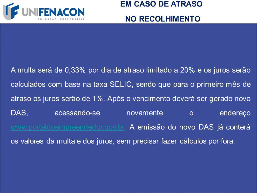 A multa será de 0,33% por dia de atraso limitado a 20% e os juros serão calculados com base na taxa SELIC, sendo que para o primeiro mês de atraso os