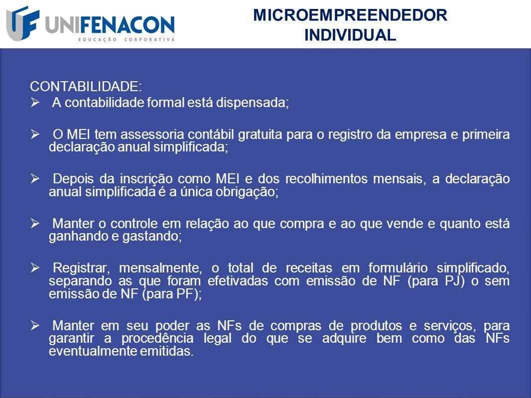 MICROEMPREENDEDOR INDIVIDUAL CONTABILIDADE:  A contabilidade formal está dispensada;  O MEI tem assessoria contábil gratuita para o registro da empr