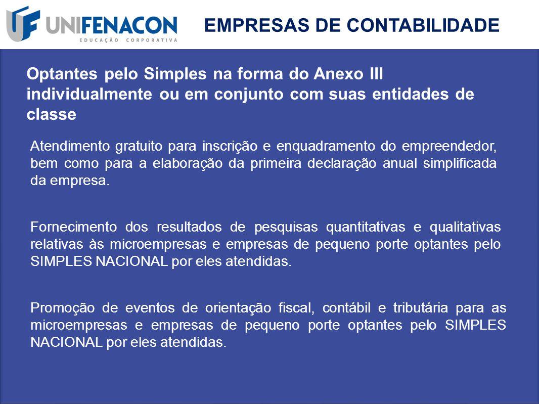 Atendimento gratuito para inscrição e enquadramento do empreendedor, bem como para a elaboração da primeira declaração anual simplificada da empresa.