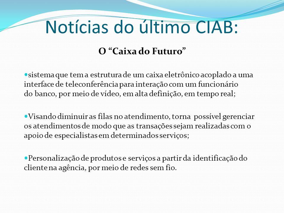 """Notícias do último CIAB: O """"Caixa do Futuro"""" sistema que tem a estrutura de um caixa eletrônico acoplado a uma interface de teleconferência para inter"""