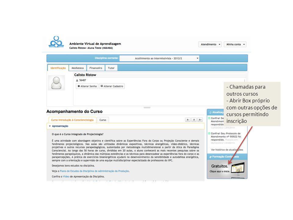 - Chamadas para outros cursos - Abrir Box próprio com outras opções de cursos permitindo inscrição