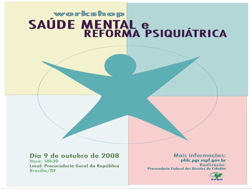 MINISTÉRIO PÚBLICO FEDERAL PROCURADORIA FEDERAL DOS DIREITOS DO CIDADÃO WORKSHOP SAÚDE MENTAL E REFORMA PSIQUIÁTRICA PAINEL 1 MODELO DE PREVENÇÃO E ATENÇÃO ADEQUADA Dr.