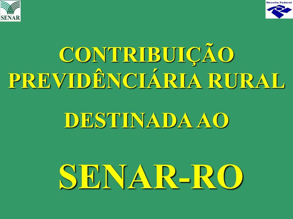 CONTRIBUIÇÃO PREVIDÊNCIÁRIA RURAL DESTINADA AO SENAR-RO SENAR-RO