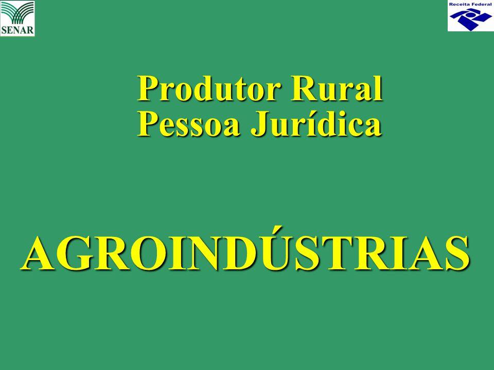 AGROINDÚSTRIAS Produtor Rural Pessoa Jurídica