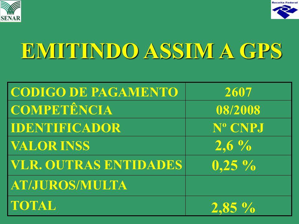 TOTAL AT/JUROS/MULTA VLR. OUTRAS ENTIDADES VALOR INSS Nº CNPJIDENTIFICADOR 08/2008COMPETÊNCIA 2607CODIGO DE PAGAMENTO EMITINDO ASSIM A GPS 2,6 % 0,25