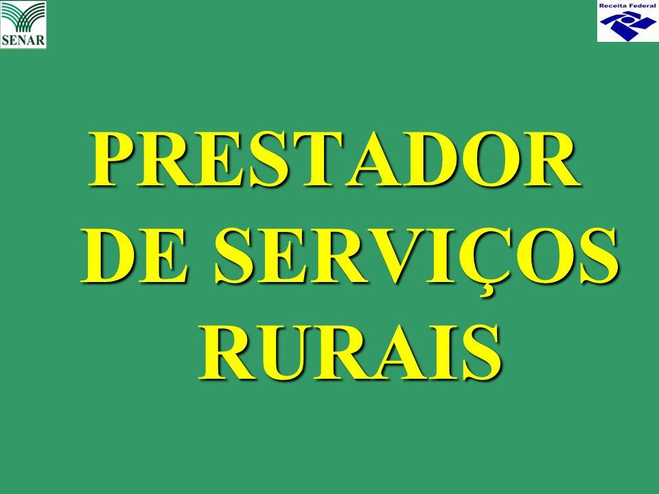 PRESTADOR DE SERVIÇOS RURAIS PRESTADOR DE SERVIÇOS RURAIS