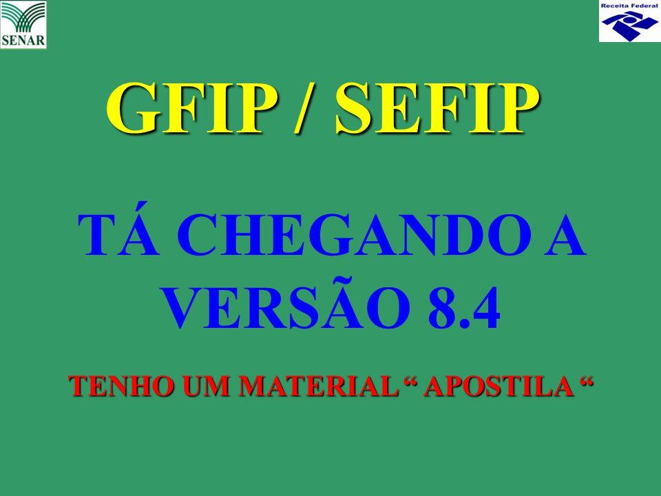 """GFIP / SEFIP TÁ CHEGANDO A VERSÃO 8.4 TENHO UM MATERIAL """" APOSTILA """""""