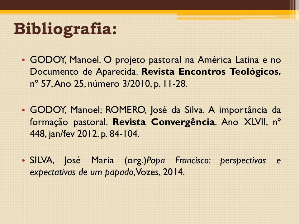 Bibliografia: GODOY, Manoel.O projeto pastoral na América Latina e no Documento de Aparecida.