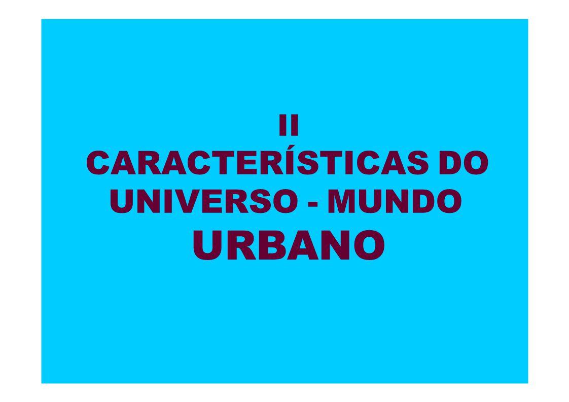 II CARACTERÍSTICAS DO UNIVERSO - MUNDO URBANO