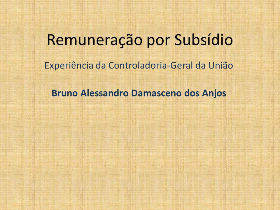 Remuneração por Subsídio Experiência da Controladoria-Geral da União Bruno Alessandro Damasceno dos Anjos