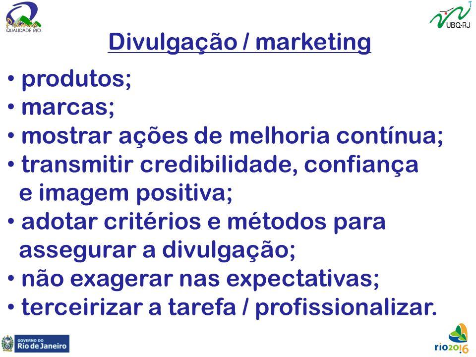 Divulgação / marketing produtos; marcas; mostrar ações de melhoria contínua; transmitir credibilidade, confiança e imagem positiva; adotar critérios e