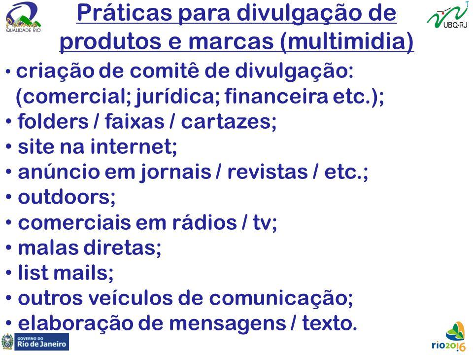 Práticas para divulgação de produtos e marcas (multimidia) criação de comitê de divulgação: (comercial; jurídica; financeira etc.); folders / faixas /