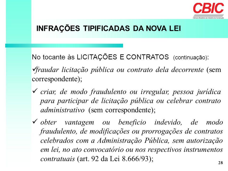 INFRAÇÕES TIPIFICADAS DA NOVA LEI No tocante às LICITAÇÕES E CONTRATOS (continuação) : fraudar licitação pública ou contrato dela decorrente (sem corr