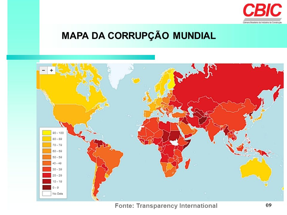 MAPA DA CORRUPÇÃO MUNDIAL Fonte: Transparency International 09