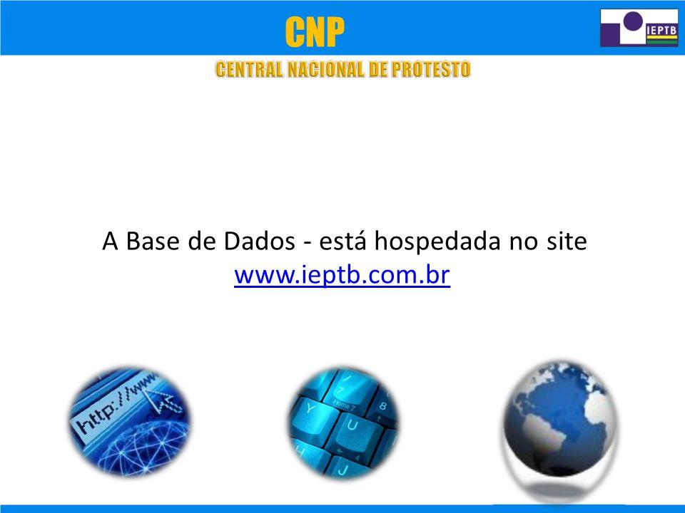 A Base de Dados - está hospedada no site www.ieptb.com.br CNP