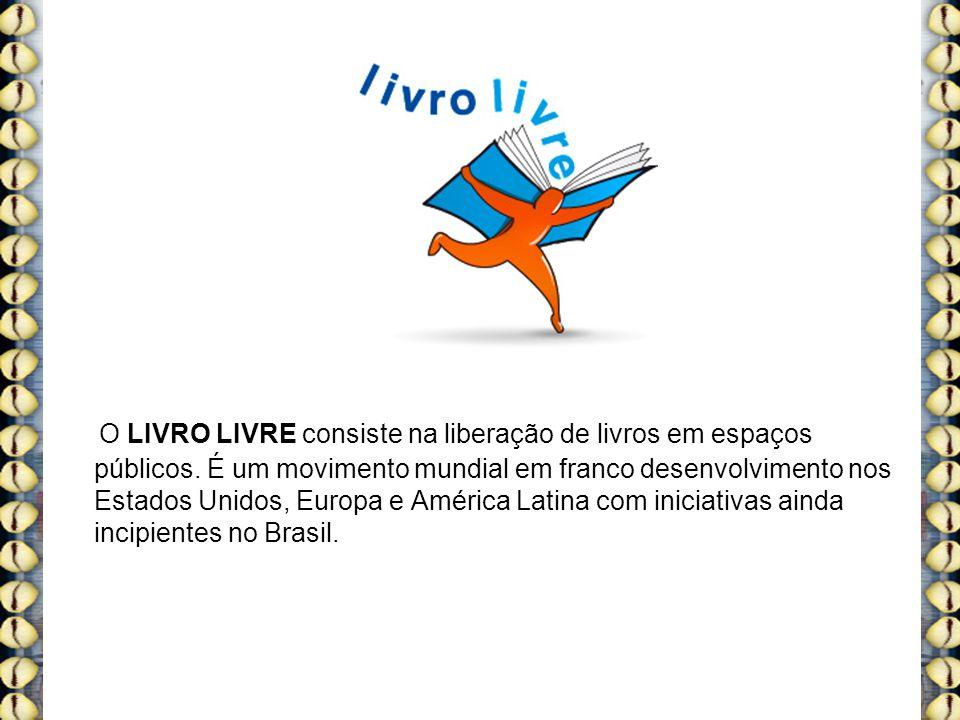 O LIVRO LIVRE consiste na liberação de livros em espaços públicos.