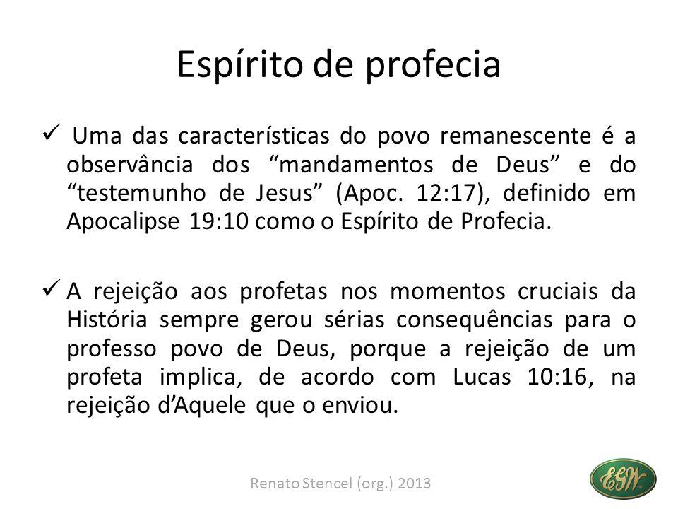 """Espírito de profecia Uma das características do povo remanescente é a observância dos """"mandamentos de Deus"""" e do """"testemunho de Jesus"""" (Apoc. 12:17),"""