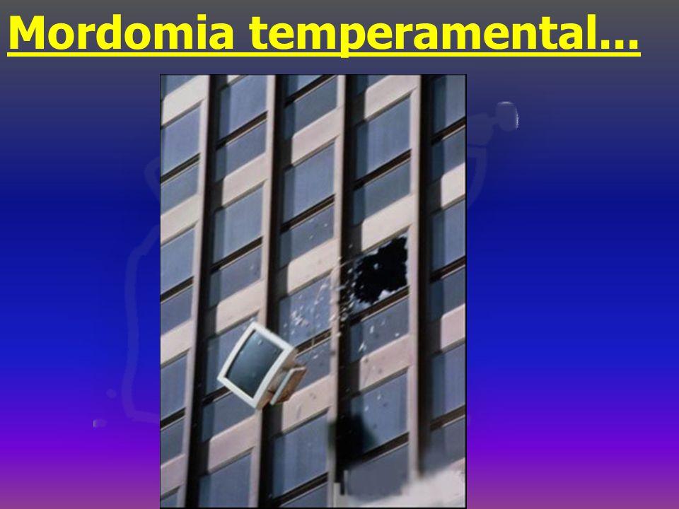 Mordomia temperamental...