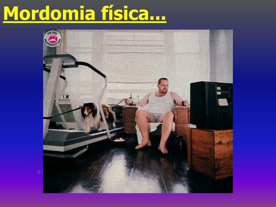 Mordomia física...