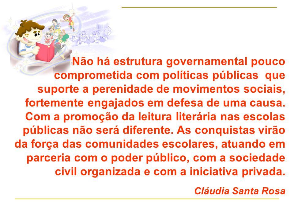 Não há estrutura governamental pouco comprometida com políticas públicas que suporte a perenidade de movimentos sociais, fortemente engajados em defesa de uma causa.