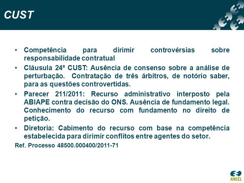 CUST Competência para dirimir controvérsias sobre responsabilidade contratual Cláusula 24ª CUST: Ausência de consenso sobre a análise de perturbação.