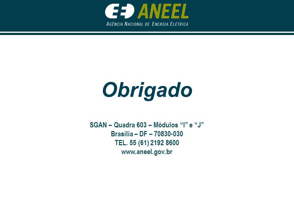 "Obrigado SGAN – Quadra 603 – Módulos ""I"" e ""J"" Brasília – DF – 70830-030 TEL. 55 (61) 2192 8600 www.aneel.gov.br"