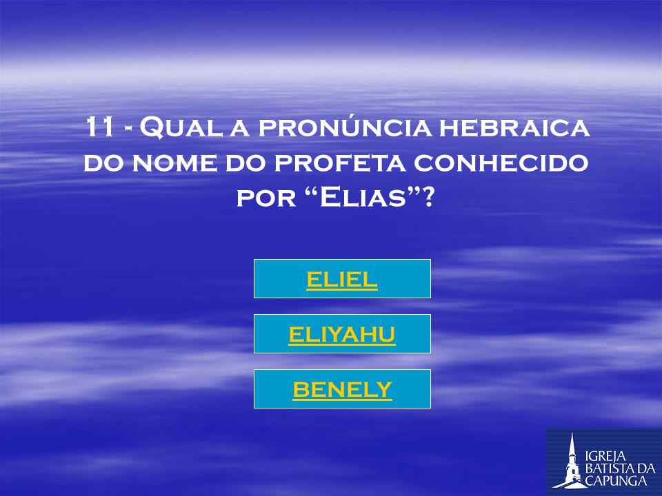 """10 - Que profeta, contemporâneo do rei Acabe e perseguido por Jezabel, provou que """"baal não é DEUS""""? Elias Eliseu Jeú"""