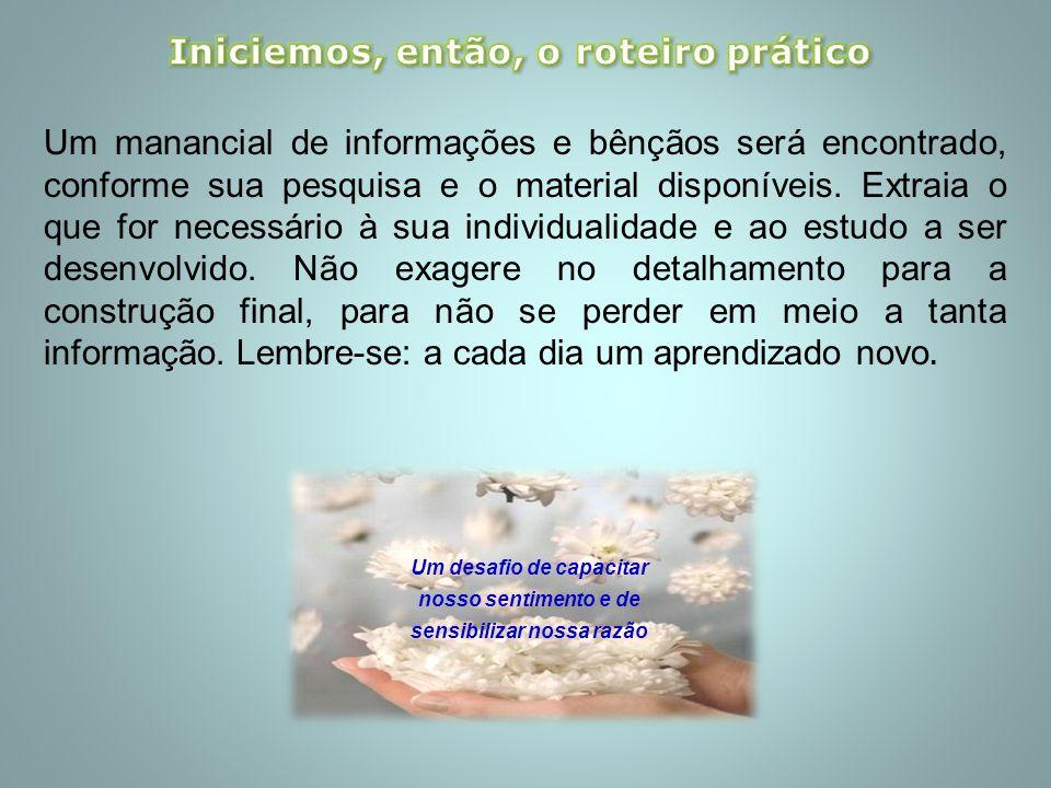 Um manancial de informações e bênçãos será encontrado, conforme sua pesquisa e o material disponíveis.