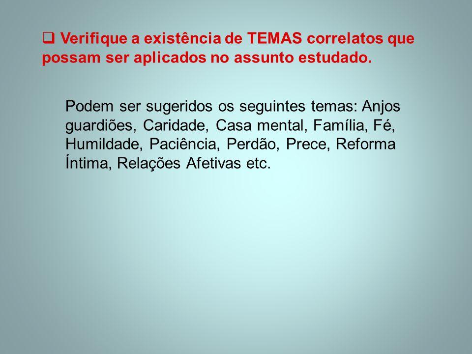  Verifique a existência de TEMAS correlatos que possam ser aplicados no assunto estudado. Podem ser sugeridos os seguintes temas: Anjos guardiões, Ca