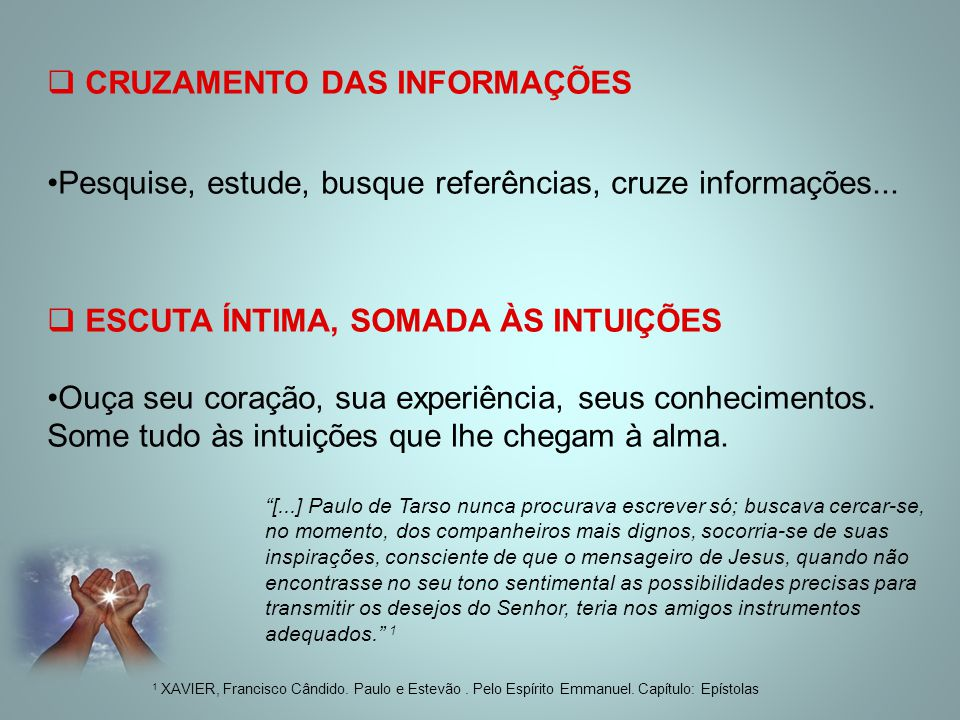  CRUZAMENTO DAS INFORMAÇÕES Pesquise, estude, busque referências, cruze informações...