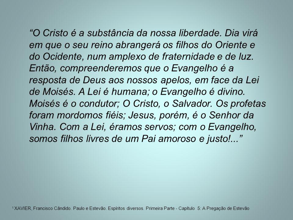 O Cristo é a substância da nossa liberdade.