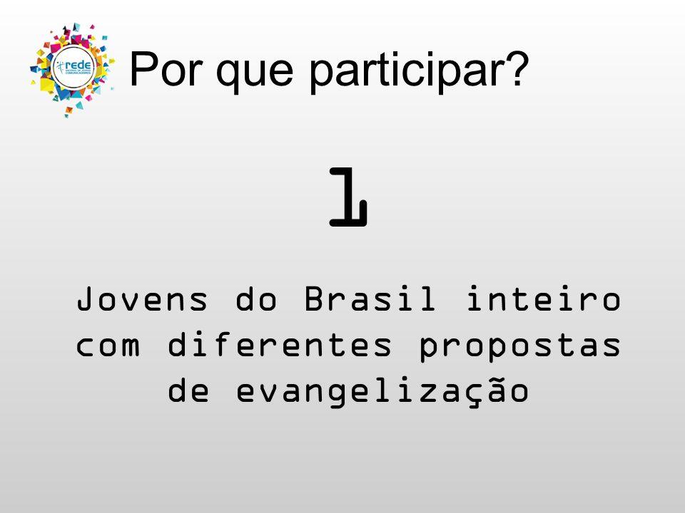 Por que participar 1 Jovens do Brasil inteiro com diferentes propostas de evangelização