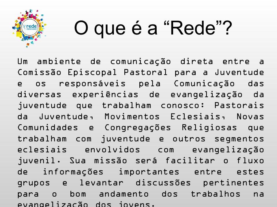 """O que é a """"Rede""""? Um ambiente de comunicação direta entre a Comissão Episcopal Pastoral para a Juventude e os responsáveis pela Comunicação das divers"""
