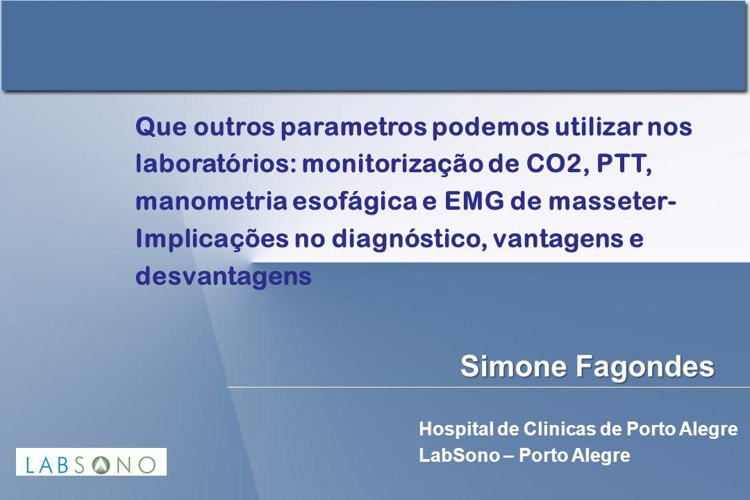 Que outros parametros podemos utilizar nos laboratórios: monitorização de CO2, PTT, manometria esofágica e EMG de masseter- Implicações no diagnóstico