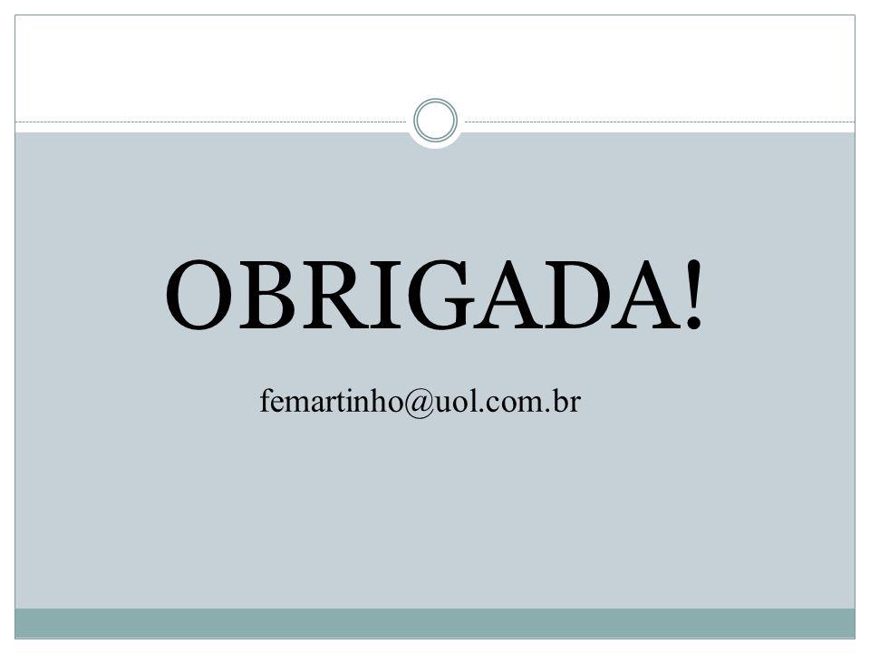 OBRIGADA! femartinho@uol.com.br
