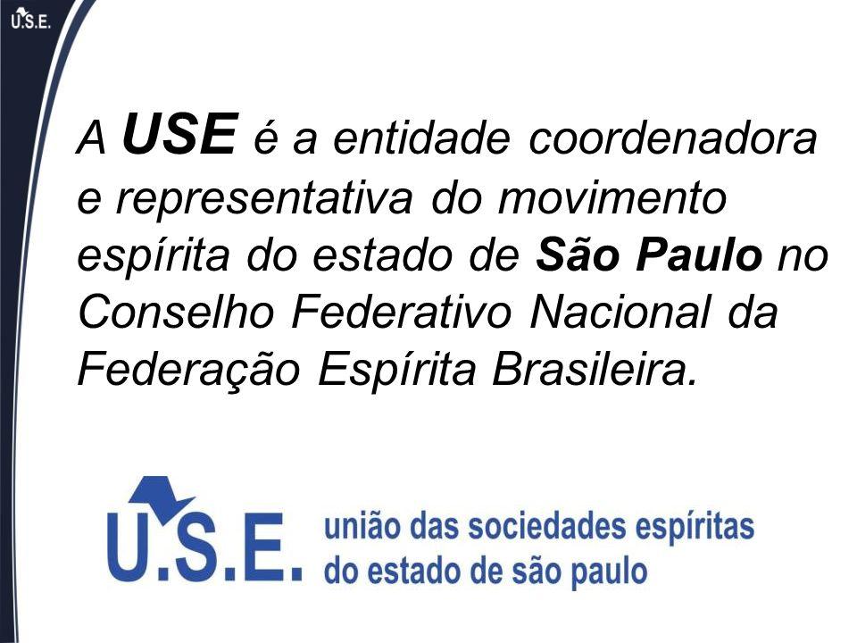 A USE é a entidade coordenadora e representativa do movimento espírita do estado de São Paulo no Conselho Federativo Nacional da Federação Espírita Br