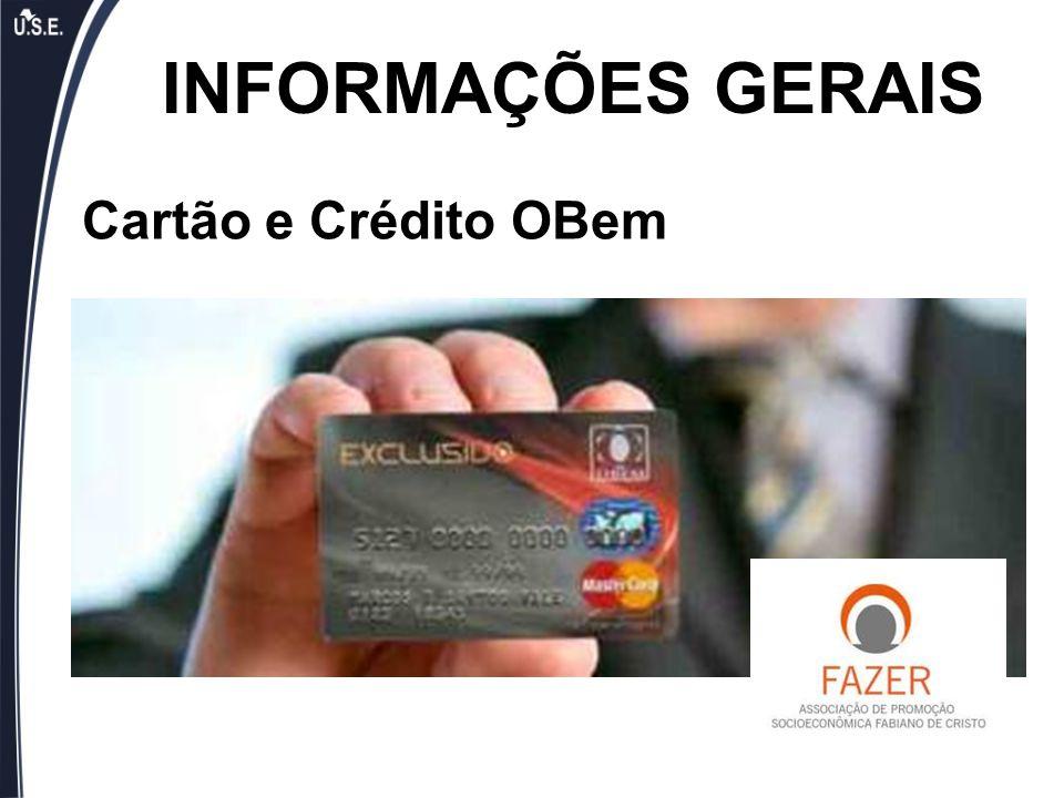 Cartão e Crédito OBem INFORMAÇÕES GERAIS
