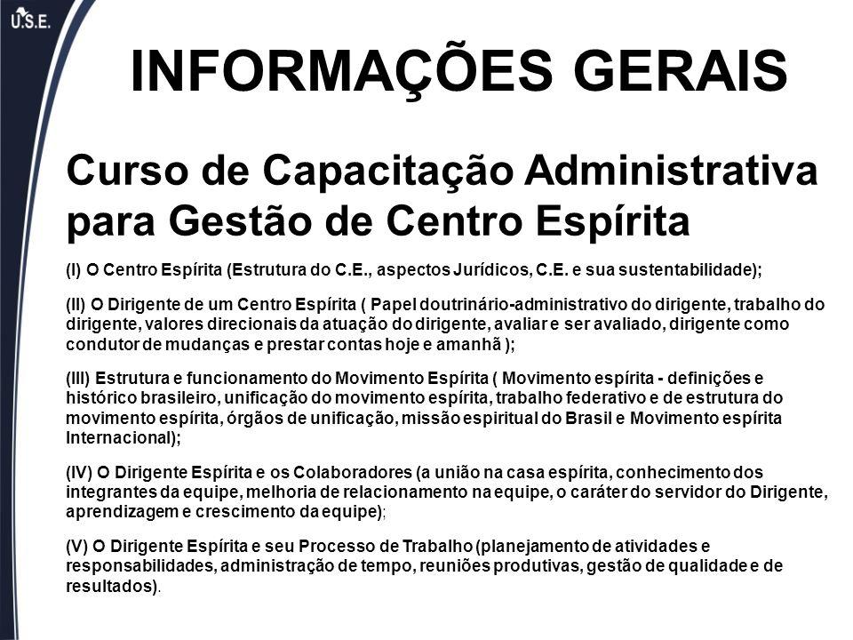 Curso de Capacitação Administrativa para Gestão de Centro Espírita (I) O Centro Espírita (Estrutura do C.E., aspectos Jurídicos, C.E. e sua sustentabi
