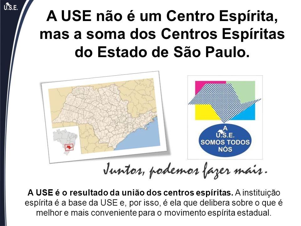 A USE não é um Centro Espírita, mas a soma dos Centros Espíritas do Estado de São Paulo. A USE é o resultado da união dos centros espíritas. A institu