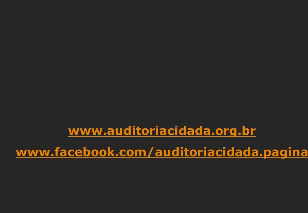 www.auditoriacidada.org.br www.facebook.com/auditoriacidada.pagina