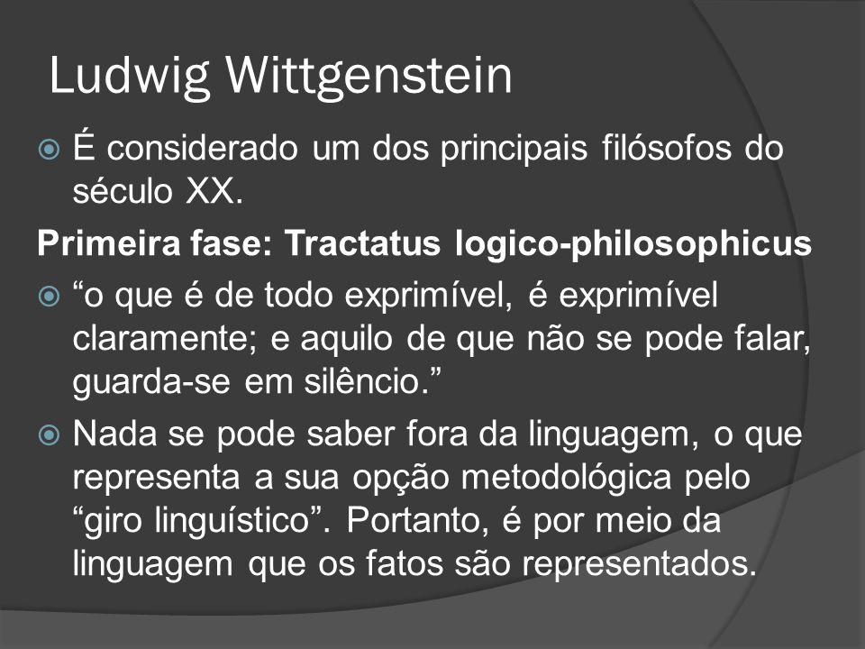 """Ludwig Wittgenstein  É considerado um dos principais filósofos do século XX. Primeira fase: Tractatus logico-philosophicus  """"o que é de todo exprimí"""