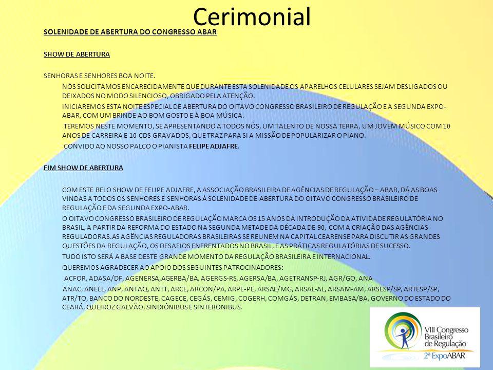 Cerimonial SOLENIDADE DE ABERTURA DO CONGRESSO ABAR SHOW DE ABERTURA SENHORAS E SENHORES BOA NOITE. NÓS SOLICITAMOS ENCARECIDAMENTE QUE DURANTE ESTA S