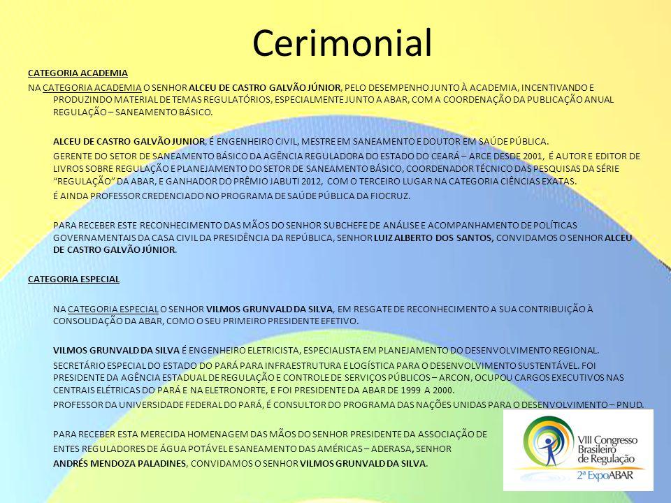 Cerimonial CATEGORIA ACADEMIA NA CATEGORIA ACADEMIA O SENHOR ALCEU DE CASTRO GALVÃO JÚNIOR, PELO DESEMPENHO JUNTO À ACADEMIA, INCENTIVANDO E PRODUZIND