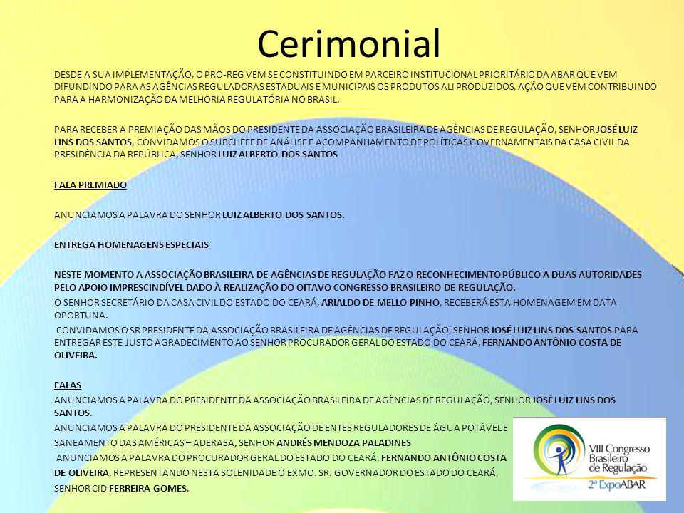 Cerimonial DESDE A SUA IMPLEMENTAÇÃO, O PRO-REG VEM SE CONSTITUINDO EM PARCEIRO INSTITUCIONAL PRIORITÁRIO DA ABAR QUE VEM DIFUNDINDO PARA AS AGÊNCIAS