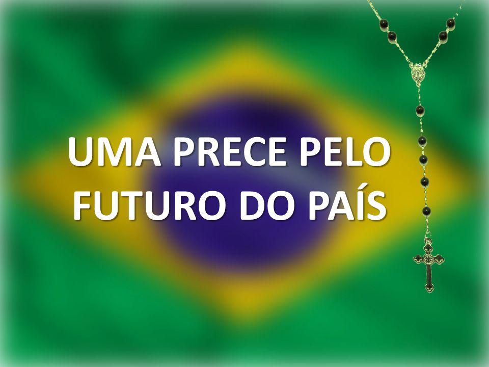 UMA PRECE PELO FUTURO DO PAÍS