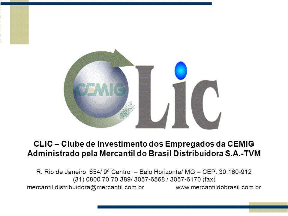 CLIC – Clube de Investimento dos Empregados da CEMIG Administrado pela Mercantil do Brasil Distribuidora S.A.-TVM R. Rio de Janeiro, 654/ 9º Centro –
