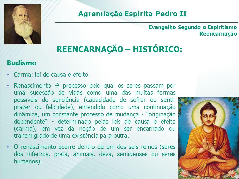 Agremiação Espírita Pedro II Budismo Carma: lei de causa e efeito. Renascimento  processo pelo qual os seres passam por uma sucessão de vidas como um