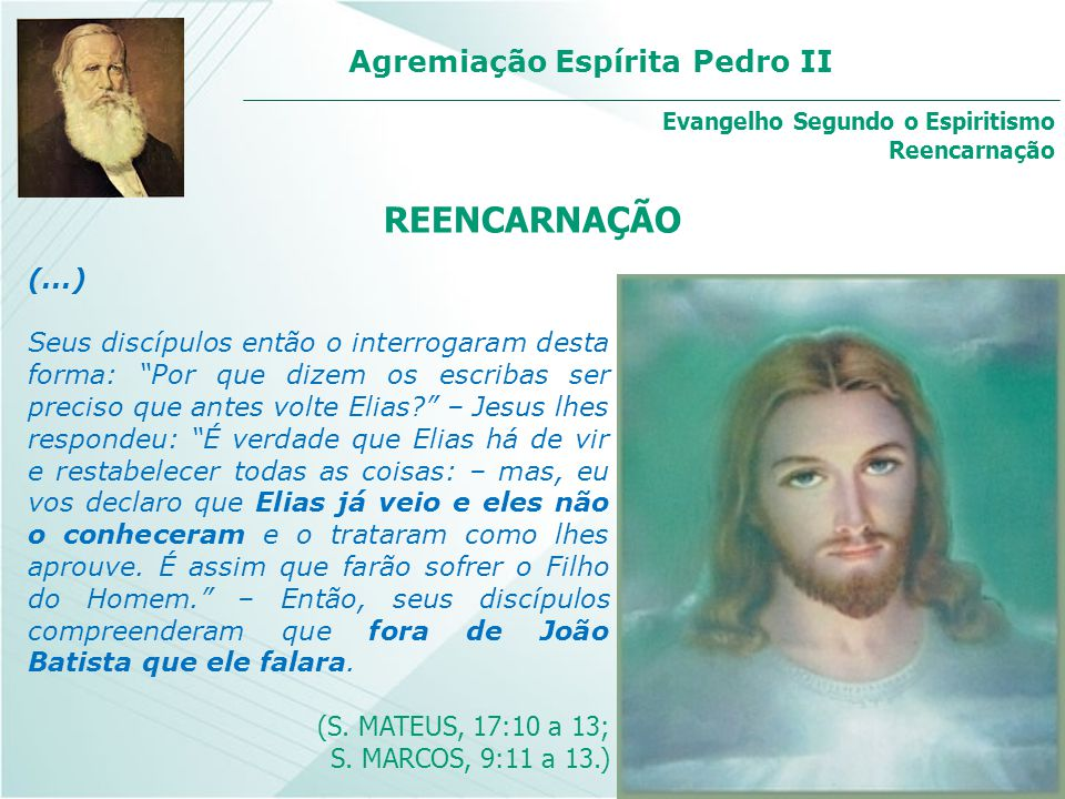 """Agremiação Espírita Pedro II (...) Seus discípulos então o interrogaram desta forma: """"Por que dizem os escribas ser preciso que antes volte Elias?"""" –"""