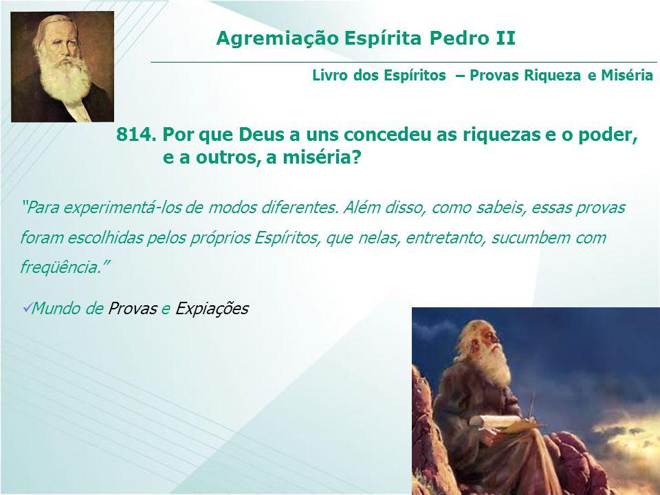 """Agremiação Espírita Pedro II """"Para experimentá-los de modos diferentes. Além disso, como sabeis, essas provas foram escolhidas pelos próprios Espírito"""